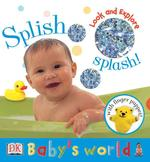 Splish Splash! Look and Explore (Baby's World) (BRDBK)
