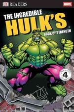 The Incredible Hulk's Book of Strength (Dk Readers. Level 4)
