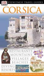 Dk Eyewitness Travel Guides Corsica (Dk Eyewitness Travel Guides Corsica)