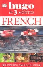 French in 3 Months (Hugo) (Bilingual)