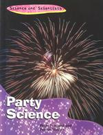 Party Science (Science and Scientists)