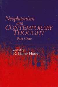 Neoplatonism and Contemporary Thought (Studies in Neoplatonism : Ancient and Modern, Vol 10)