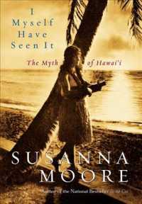 I Myself Have Seen It : The Myth of Hawaii (National Geographic Directions)