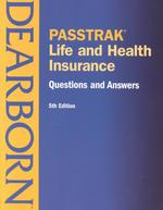 Passtrak Life and Health Insurance : Questions and Answers (Life and Health Insurance License Exam Manual) (5 SPI)