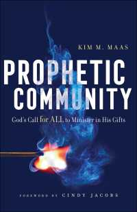 Prophetic Community : God's Call for All to Minister in His Gifts