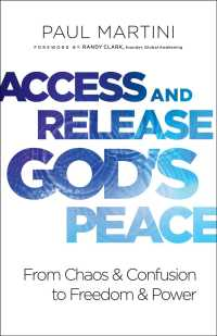 Access and Release God's Peace : From Chaos and Confusion to Freedom and Power