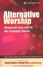 Alternative Worship : Resources from and for the Emerging Church (HAR/CDR)