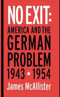 No Exit : America and the German Problem, 1943-1954 (Cornell Studies in Security Affairs)