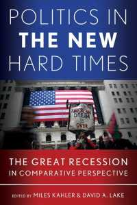 政治的危機としての大不況:史的比較考察<br>Politics in the New Hard Times : The Great Recession in Comparative Perspective (Cornell Studies in Political Economy)
