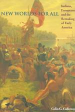 New Worlds for All : Indians, Europeans, and the Remaking of Early America (The American Moment) (Reprint)