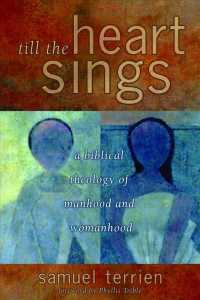 Till the Heart Sings : A Biblical Theology of Manhood and Womanhood (The Biblical Resource Series)