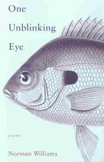 One Unblinking Eye : Poems