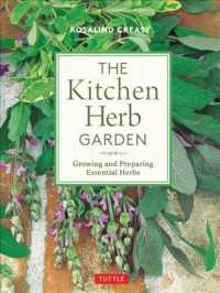 The Kitchen Herb Garden : Growing and Preparing Essential Herbs (Edible Garden)