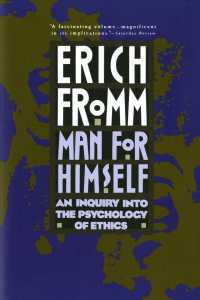 Man for Himself : An Inquiry into the Psychology of Ethics (Reprint)