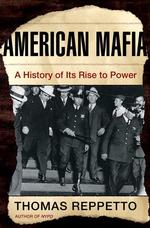 American Mafia : A History of Its Rise to Power (1ST)
