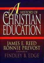 A history of Christian education : pbk