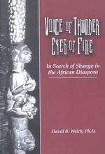 Voice of Thunder Eyes of Fire : In Search of Shango in the African Diaspora