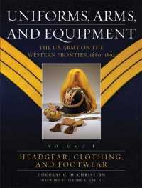 Uniforms, Arms, and Equipment : The U.s. Army on the Western Frontier, 1880-1892 〈1〉