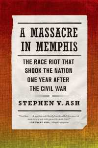 A Massacre in Memphis : The Race Riot That Shook the Nation One Year after the Civil War (Reprint)