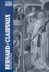 Bernard of Clairvaux : Selected Works (Classics of Western Spirituality)