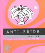 Anti-Bride Guide : Tying the Knot Outside of the Box (SPI)