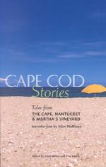 Cape Cod Stories : Tales from the Cape, Nantucket & Martha's Vineyard