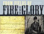 From Fields of Fire and Glory : Letters of the Civil War