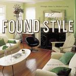 Found Style : Vintage Ideas for Modern Times