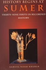 History Begins at Sumer : Thirty-Nine 'Firsts' in Recorded History (3TH)
