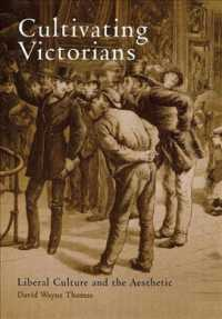 Cultivating Victorians : Liberal Culture and the Aesthetic