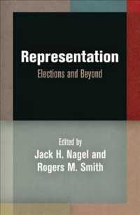 Representation : Elections and Beyond (Democracy, Citizenship, and Constitutionalism)