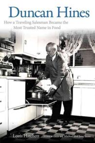Duncan Hines : How a Traveling Salesman Became the Most Trusted Name in Food