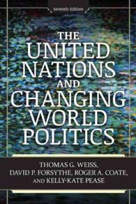 The United Nations and Changing World Politics (7TH)