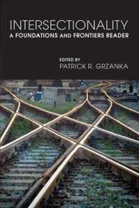 Intersectionality : A Foundations and Frontiers Reader (1ST)