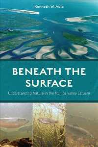 Beneath the Surface : Understanding Nature in the Mullica Valley Estuary