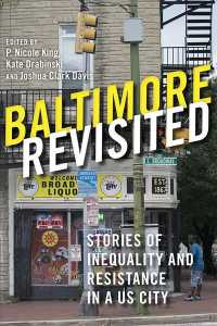 Baltimore Revisited : Stories of Inequality and Resistance in a U.S. City