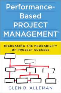 Performance-Based Project Management : Increasing the Probability of Project Success