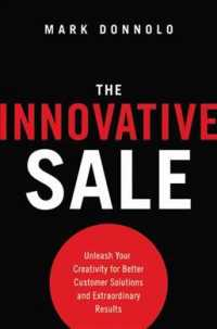 The Innovative Sale : Unleash Your Creativity for Better Customer Solutions and Extraordinary Results