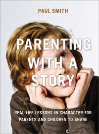 Parenting with a Story : Real-Life Lessons in Character for Parents and Children to Share