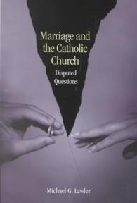 Marriage and the Catholic Church : Disputed Questions