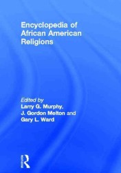 Encyclopedia of African American Religions (Garland Reference Library of Social Science)