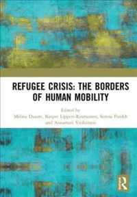 Refugee Crisis : The Borders of Human Mobility