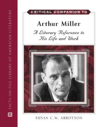 an analysis of life and works of arthur miller Struggling with arthur miller's the crucible check out our thorough summary and analysis of this literary masterpiece and compare the life.