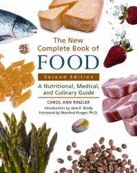 The New Complete Book of Food : A Nutritional, Medical, and Culinary Guide (2ND)