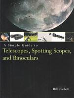 A Simple Guide to Telescopes, Spotting Scopes, and Binoculars
