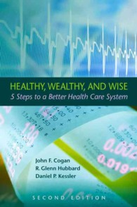 Healthy, Wealthy, and Wise : 5 Steps to a Better Health Care System (2ND)