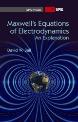 Maxwell's Equations of Electrodynamics : An Explanation