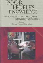 Poor People's Knowledge : Promoting Intellectual Property in Developing Countries (World Bank Trade and Development Series)