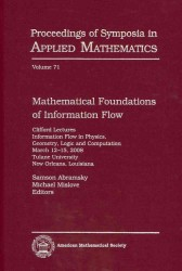 Mathematical Foundations of Information Flow (Proceedings of Symposia in Applied Mathematics) 〈Vol. 71〉