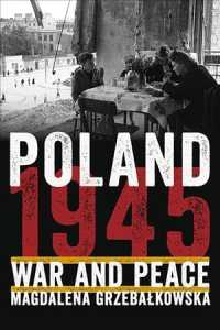 Poland 1945 : War and Peace (Russian and East European Studies)